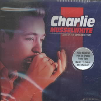 BEST OF THE VANGUARD YEARS BY MUSSELWHITE,CHARLIE (CD)