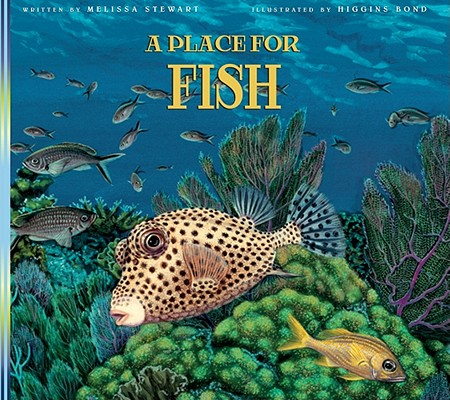 A Place for Fish By Stewart, Melissa/ Bond, Higgins (ILT)